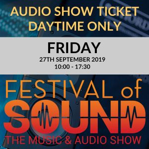 Audio Show Ticket | Friday 27th | 2019 Festival Of Sound