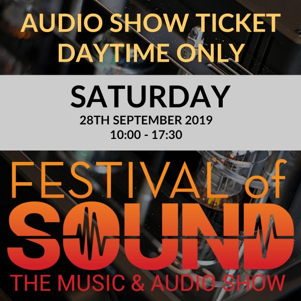 Audio Show Ticket | Saturday 28th | 2019 Festival Of Sound