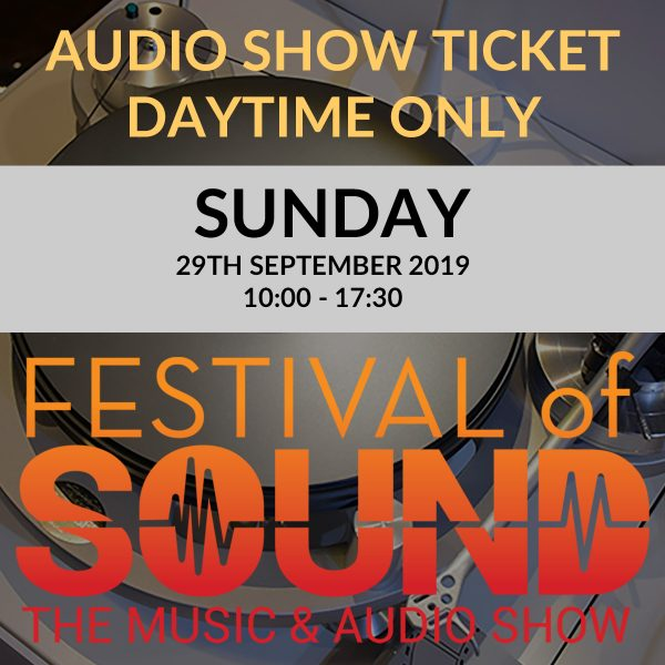 Audio Show Ticket | Sunday 29th | 2019 Festival Of Sound